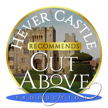 Hever Castle recommends Cut Above Productions