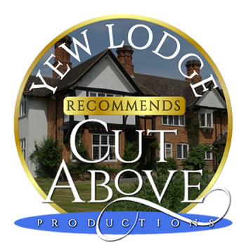 Yew Lodge Country House recommends Cut Above Productions